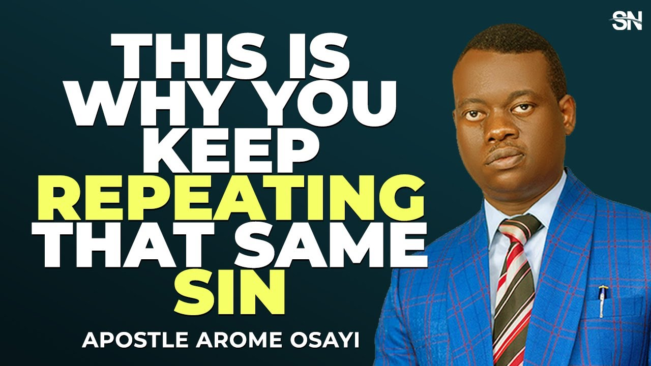 THIS IS WHY YOU KEEP REPEATING THESAME SIN | APOSTLE AROME OSAYI