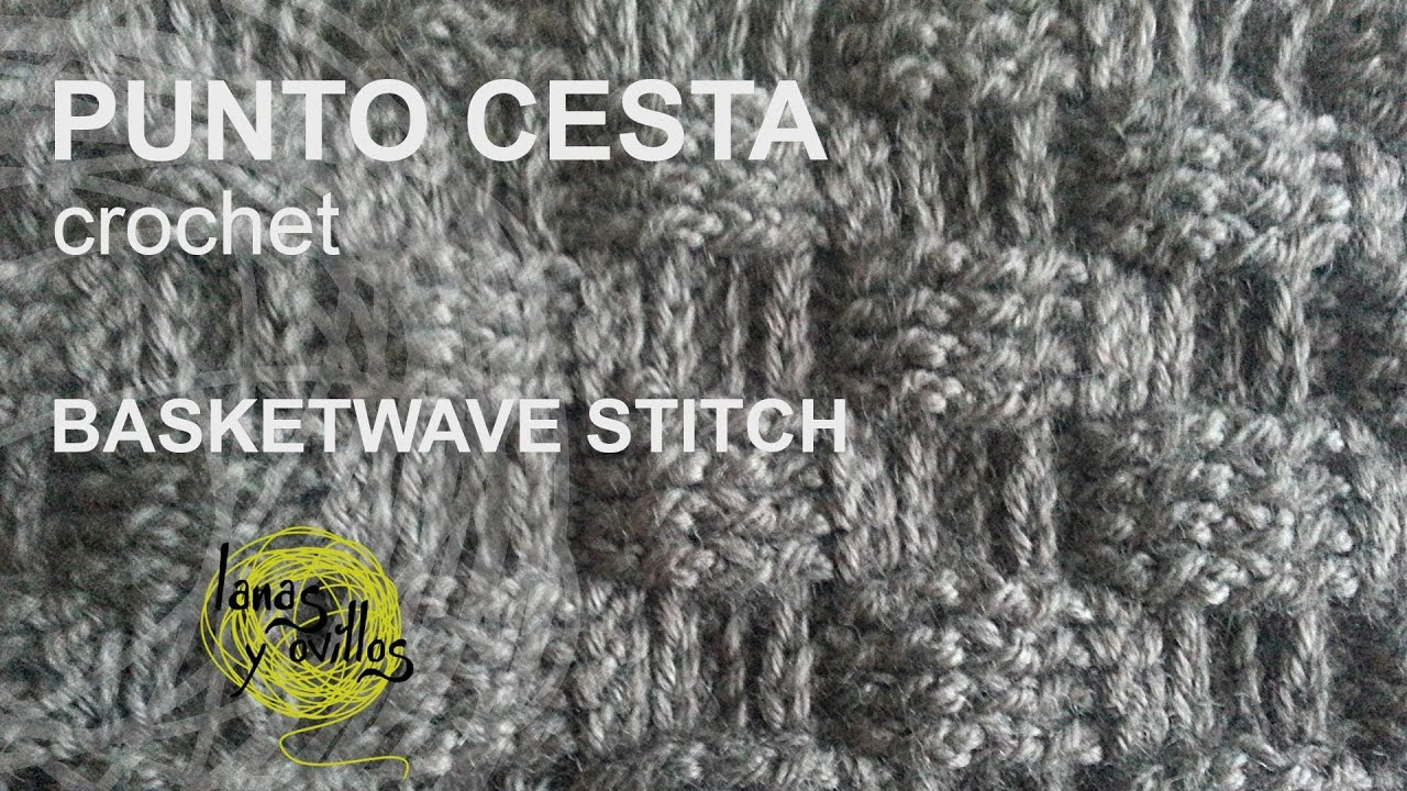 Tutorial Punto Cesta Crochet o Ganchillo (Basketwave stitch) - YouTube