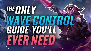 The ONLY Wave Control Guide You'll EVER Need - League Of Legends