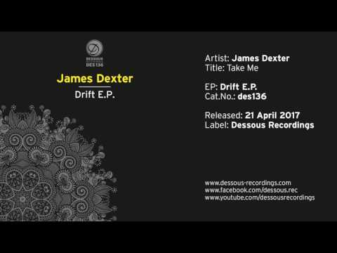 James Dexter: Take Me