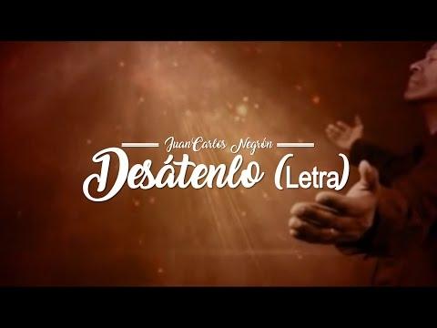 Desátenlo - JuanCarlos Negrón (Letra) Musica Cristiana