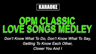 Karaoke - Classic OPM Love Songs Medley