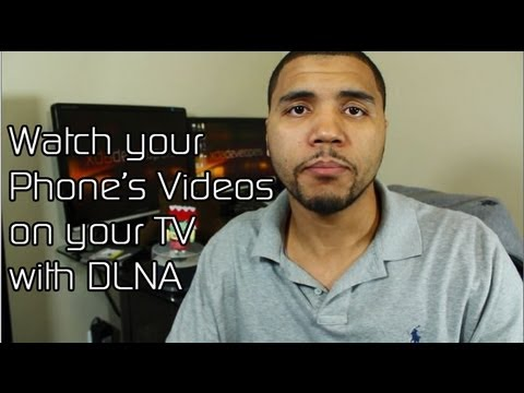 Play Your Phone's s on Your Television with DLNA