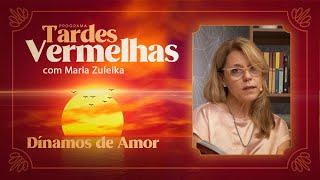Dínamos de Amor | Tardes Vermelhas | Maria Zuleika | IPP TV