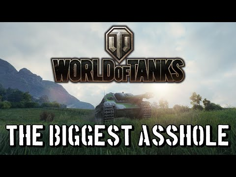 World of Tanks - The Biggest Asshole