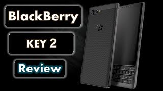 BlackBerry Key2 Review With Specs - Physical Keypad And Smartphone Combined