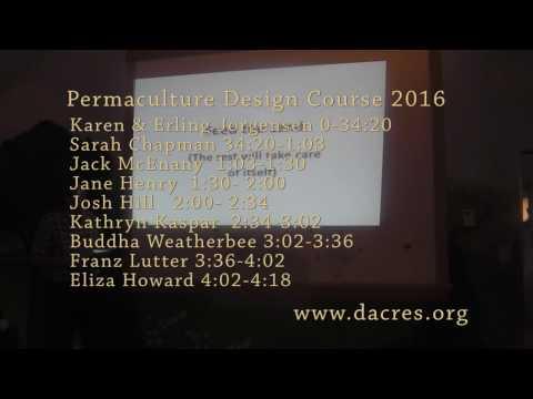 Design presentations- Permaculture Design Through the Seasons Course at D Acres 2016