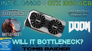 Battle Of The Bottlenecks - Intel G4400 VS GTX 1060 6gb
