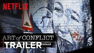 Art of Conflict | [Trailer] [HD] | Netflix