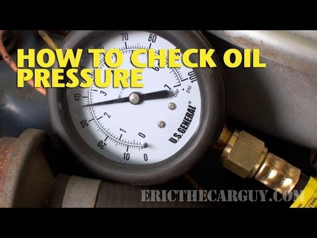 How To Check Oil Pressure Ericthecarguy Youtube