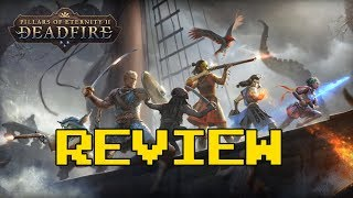 Pillars of Eternity II: Deadfire Review (Video Game Video Review)