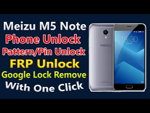 Meizu M5 Note Phone Unlock & FRP Unlock Google Account Bypass