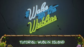 My Singing Monsters: Tutorial: Wublin Island