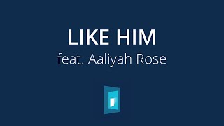 Like Him – 2020 Youth Album feat. Aaliyah Rose