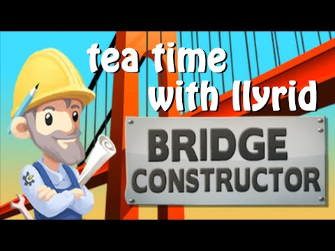 Tea Time with Bridge Constructor