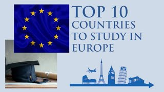 Top 10 Countries To Study In Europe/ Top 10 Most Affordable Countries To Study In Europe