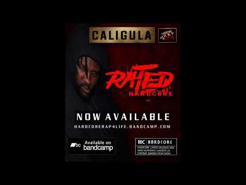 Caligula aka Cali Stylz - Rated Hardcore Full Album [Snippets + Singles 2019]