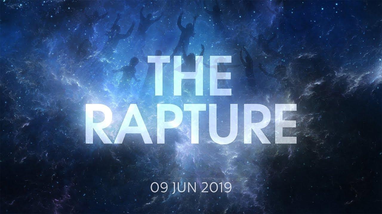 The Rapture 9 June 2019 Sermon