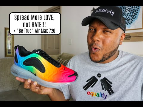"""""""be-true""""-air-max-720-+-spread-more-love,-not-hate!!!"""