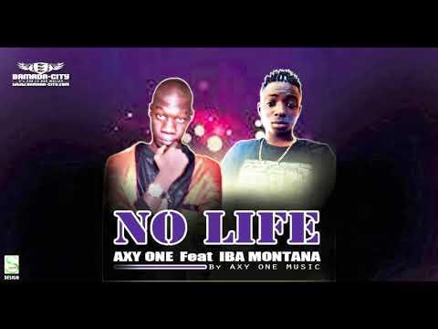 AXY ONE Feat. IBA MONTANA - NO LIFE