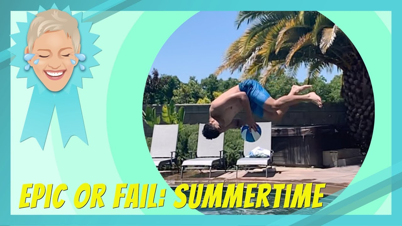 'Epic or Fail': Summertime Radness