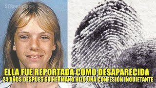 Esta adolescente desapareció, 24 años después su hermano confesó algo que ni la madre puede creer.