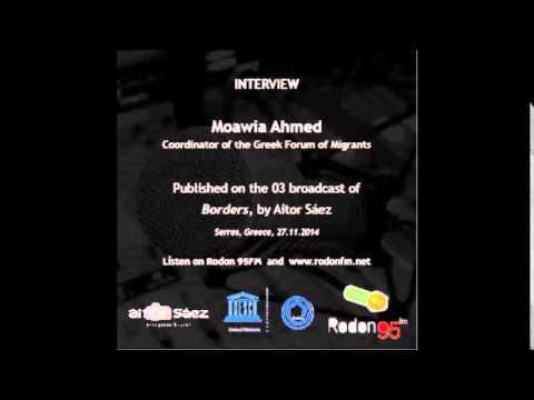 BORDERS (03) - Interview Moawia Ahmed - Coordinator Greek Forum Of Migrants