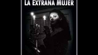 LA EXTRAÑA MUJER (THE STRANGE WOMAN, 1946, Full movie, Spanish, Cinetel)