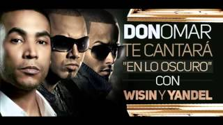 Don Omar - En Lo Oscuro ft. Wisin & Yandel (Preview)