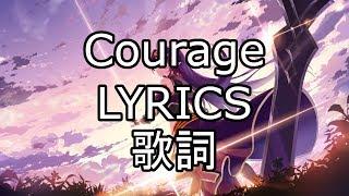 Download Mp3 Courage Lyrics Jpn, Romaji, English  - Sword Art Online Ii Op 2