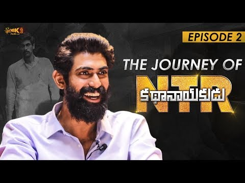 The Journey Of #NTRKathaNayakudu Episode 2 | Rana Daggubati as Nara Chandra Babu Naidu | #NTRBiopic