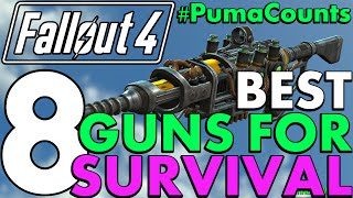 Top 8 Best Guns and Weapons for Fallout 4 s Survival Mode 1.5 Update PumaCounts