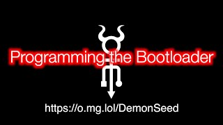 O.MG DemonSeed EDU - Ep3 - Programming the Bootloader