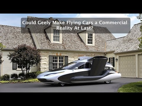 Could Geely Make Flying Cars a Commercial Reality At Last?