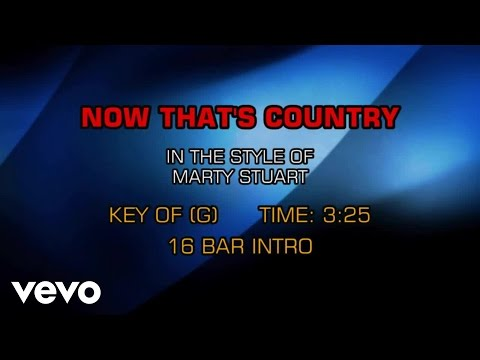 Marty Stuart - Now That's Country (Karaoke)