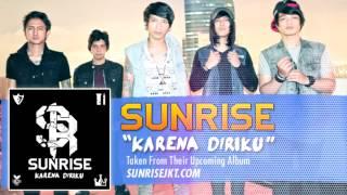 Sunrise - Karena Diriku (Official Audio)