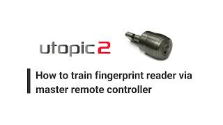 DESi Smart Lock Utopic 2 - How to train fingerprint reader via master remote controller