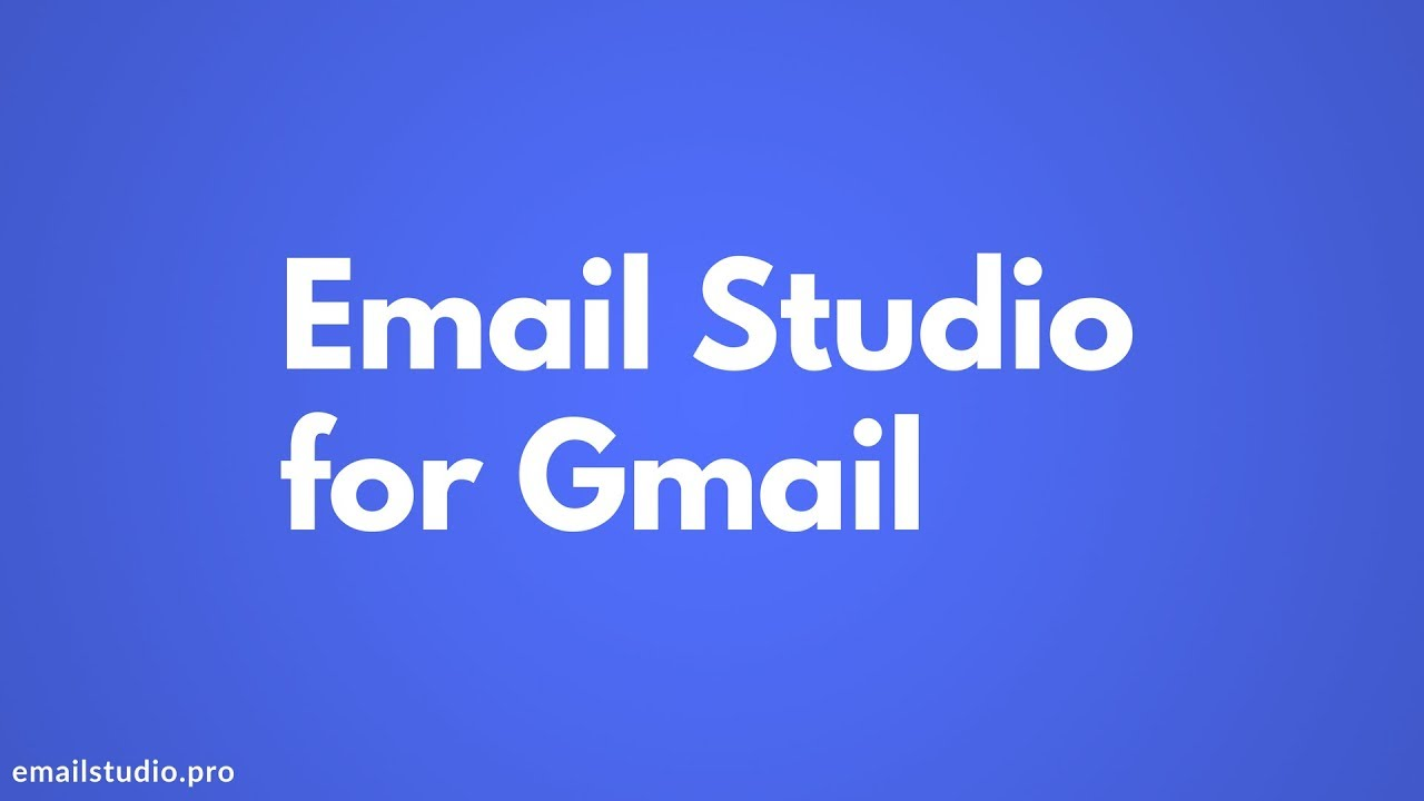 Email Studio for Gmail - G Suite Marketplace