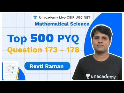 Top 500 PYQ | Question 173 - 178 | Mathematical Science | CSIR 2020 | Revti Raman | Unacademy