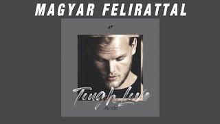 Avicii - Tough Love ft. Agnes, Vargas & Lagola | MAGYAR FELIRATTAL