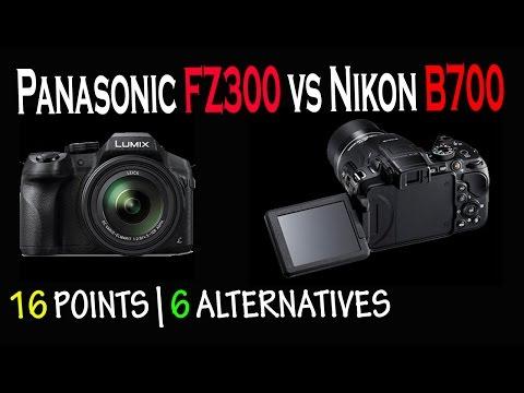 Panasonic FZ300 VS Nikon B700 | 16 Differences & 6 Alternatives