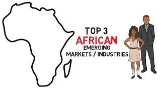 Top 3 African Emerging Markets / Industries [2017]