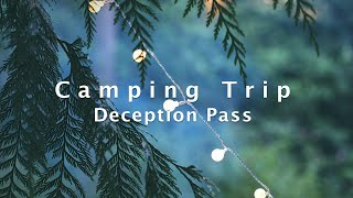 Camping trip - Deceṗtion Pass State Park, Washington State / Cinematic 4k