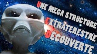 Une Mega Structure Extraterrestre Découverte !?!