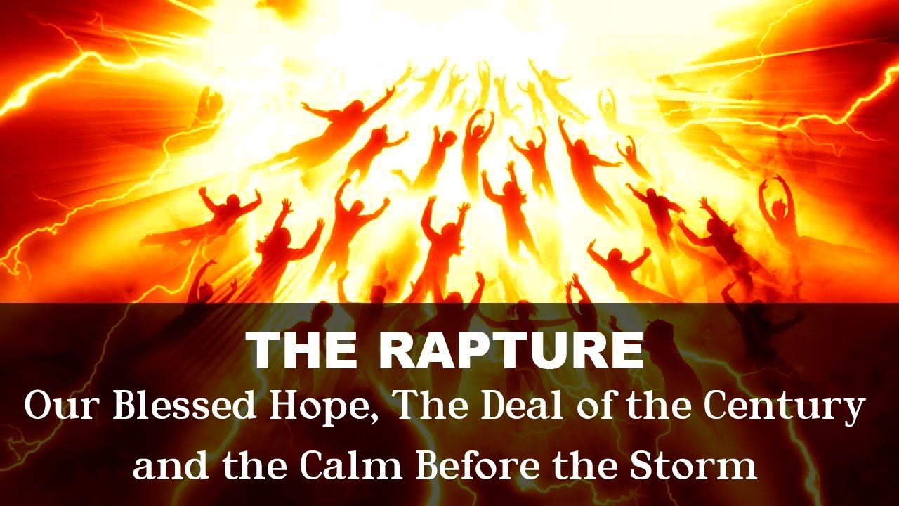 The RAPTURE: The Deal of the Century - the Calm Before the Storm - November 1, 2018?