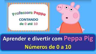 Professora Peppa contando os números de 0 a 10 para crianças Em português