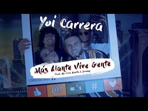 Yoi Carrera - Mas Alante Vive Gente
