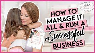 My TOP TEN TIPS on How To Manage It ALL & Still Succeed!  The SECRETS!
