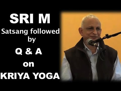 Sri M - 3rd Satsang - Q&A on Kriya Yoga, Claymont Retreat, WV, USA - 8th Sept 2018