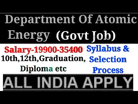 Department of atomic energy recruitment 2018,govt job in may 2018 in india,all india jobs,latest job